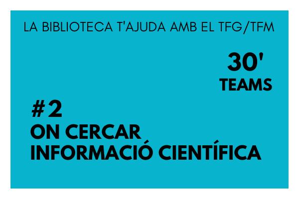 Formació TFG/TFM – 2. On cercar informació científica
