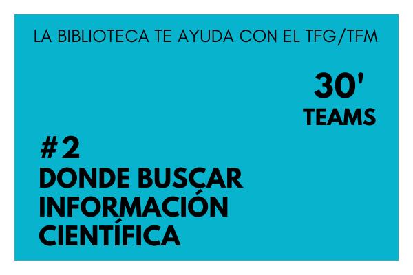 Formación TFG/TFM – 2. Dónde buscar información científica